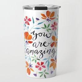 You are Amazing Travel Mug