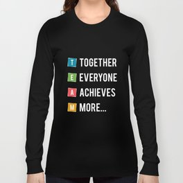 Lab No.4 -Together Everyone Achieves More Inspirational Quotes poster Long Sleeve T-shirt