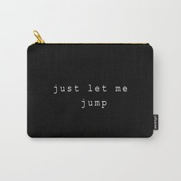 Let Me Jump Carry-All Pouch