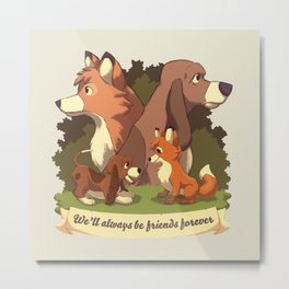 We ll Always Be Friends Forever // Red Fox, Hound Dog, 80s Kid, BFF Metal Print