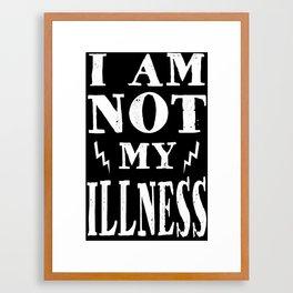 I Am Not My Illness - Print Framed Art Print