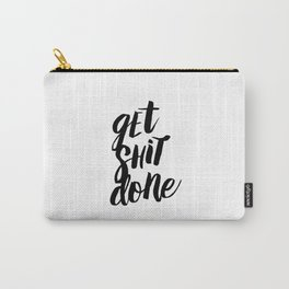 Get Shit Done Black and White Motivational Typography Poster for Office or Workplace Decor Wall Art Carry-All Pouch