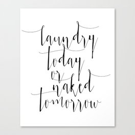 """Printable art """"Laundry Today Or Naked Tomorrow"""" Print Funny Wall Print Motivational Quote Dorm Art D Canvas Print"""