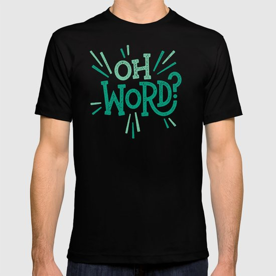 Oh Word? T-shirt
