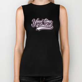 Your time is limited Biker Tank
