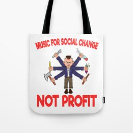 """A Great Gift For Business Minded Persons Saying """"Music For Social Change Not Profit"""" T-shirt Design Tote Bag"""