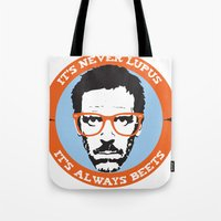 house md Tote Bags featuring HOUSE MD: IT'S NOT LUPUS, IT'S BEETS by MDRMDRMDR