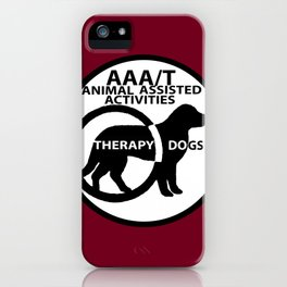 Animal Assisted Activities  - THERAPY DOG logo 15 iPhone Case