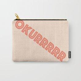 Okurrrr For Sure Carry-All Pouch
