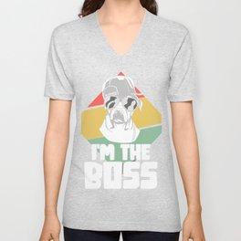 I'm the boss - Pitbull dog gangster Unisex V-Neck