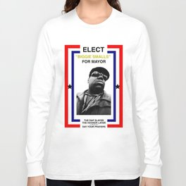 Biggie Smalls for Mayor Long Sleeve T-shirt