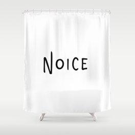 Noice. Smort. Shower Curtain