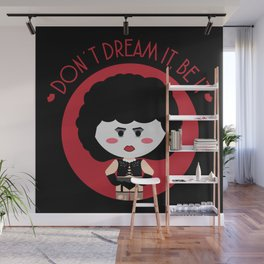 Don´t dream it, be it Wall Mural