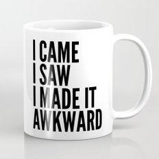 I Came I Saw I Made It Awkward Mug