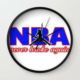 never broke again shirt Wall Clock