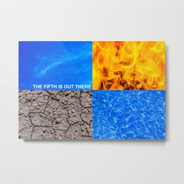 The Fifth Is Out There or Inside Metal Print
