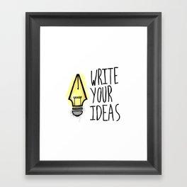 Write Your Ideas Framed Art Print