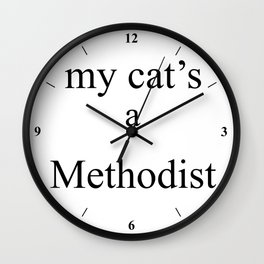 My Cat's a Methodist Wall Clock