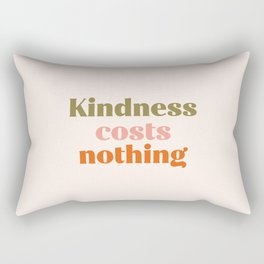Kindness costs nothing Rectangular Pillow