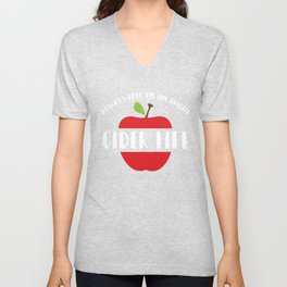 Always Look On The Bright Cider Life, Positive Positivity Working Life Bright Side Unisex V-Neck