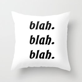 Blah. Blah. Blah. Throw Pillow