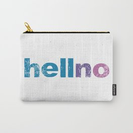 Typography Digital Design Hell No Hello Carry-All Pouch