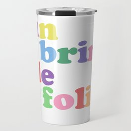 Un brin de folie Travel Mug