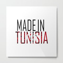 Made In Tunisia Metal Print