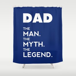 DAD, The Man, The Myth, The Legend, Father t-shirt, blue version Shower Curtain