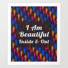 I Am Beautiful Inside and Out Quote Art Print