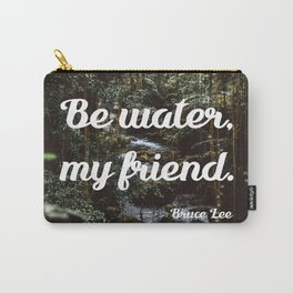 Be water, my friend (white) Carry-All Pouch