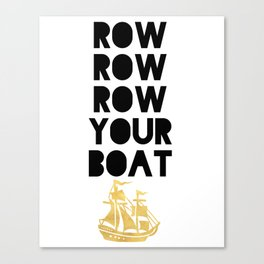ROW ROW ROW YOUR BOAT - Children song Canvas Print