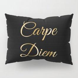 The 'Carpe Diem' Life Inspiration I Pillow Sham