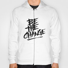 be the change Hoody