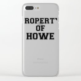 Property of HOWE Clear iPhone Case