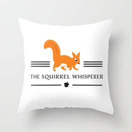 The Squirrel Whisperer Throw Pillow
