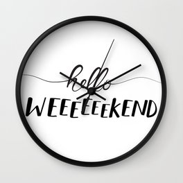 Hello Weekend Wall Clock