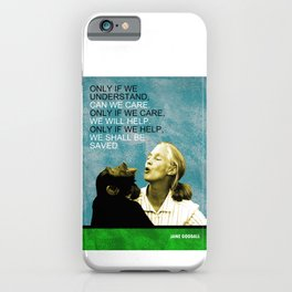 Jane Goodall Quote 1 iPhone Case