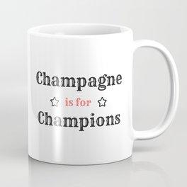 Champagne is for Champions Coffee Mug