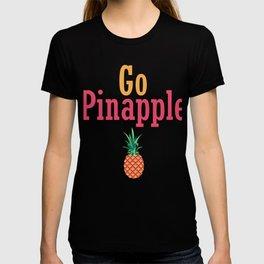 Go Pinapple Pineapple Hard Wild Legit Send It Urban Slang T-shirt