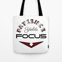 Patience Yields Focus Tote Bag