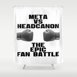 Meta vs Headcanon Shower Curtain