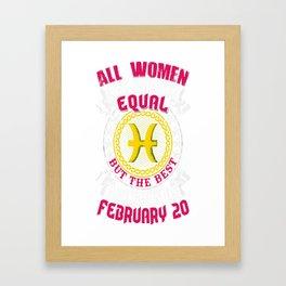 Best-Women-Born-On-February-20-Pisces---Sao-chép Framed Art Print