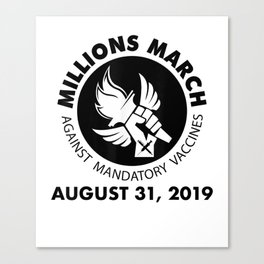 MILLIONS MARCH AGAINST MANDATORY VACCINES ANTI VAXX EX-VAXX T-Shirt Canvas Print