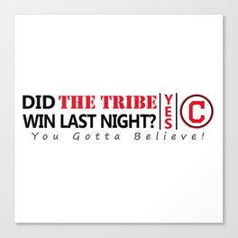 Did the tribe win last night? Canvas Print