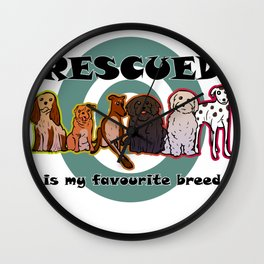 Rescued Dog Pet Lovers Quote Gift For Rescued Breed Fans Wall Clock