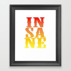 INSANE Framed Art Print