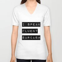 sarcasm V-neck T-shirts featuring I Speak Fluent Sarcasm by Poppo Inc.