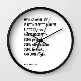 My mission in life is not merely to survive Wall Clock