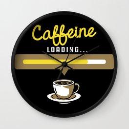 Caffeine Loading for Coffee Lovers Wall Clock